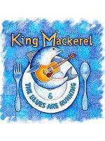 King Mackerel & The Blues Are Running (Fri-Sun)