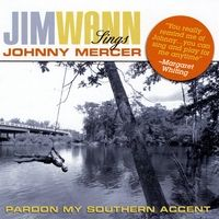 Jim Wann Sings Johnny Mercer Volume 1